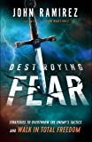 Destroying Fear: Strategies to Overthrow the