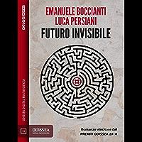 Futuro invisibile (Odissea Digital Fantascienza)