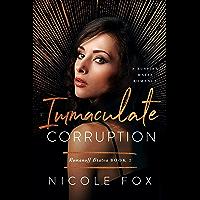 Immaculate Corruption: A Russian Mafia Romance (Romanoff Bratva Book 2)