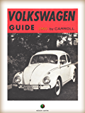 VOLKSWAGEN Guide: Service and Secrets of the World' Most Talked-About Small Car (History of the Automobile)