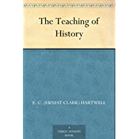The Teaching of History (English Edition)
