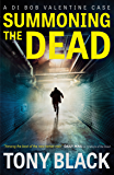 Summoning the Dead: A gripping and spine-tingling thriller you'll find impossible to put down (DI Bob Valentine)
