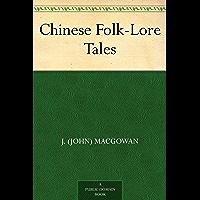 Chinese Folk-Lore Tales (English Edition)
