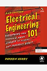 Electrical Engineering 101: Everything You Should Have Learned in School...but Probably Didn't (w/ CD) Kindle Edition