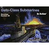 Gato-Class Submarines in Action - Warships No. 28