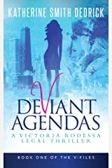 Deviant Agendas: A Victoria Rodessa Legal Thriller (The V-Files Book 1) Kindle Edition