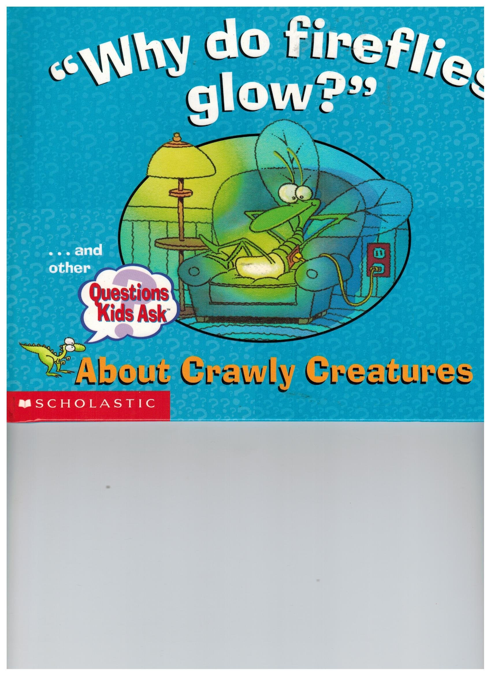 Download Why do fireflies glow? About Crawly Creatures (Questions Kids Ask) PDF