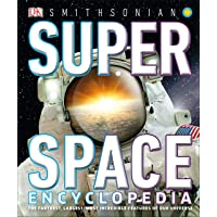 Super Space Encyclopedia: The Furthest, Largest, Most Incredible Features of Our Universe