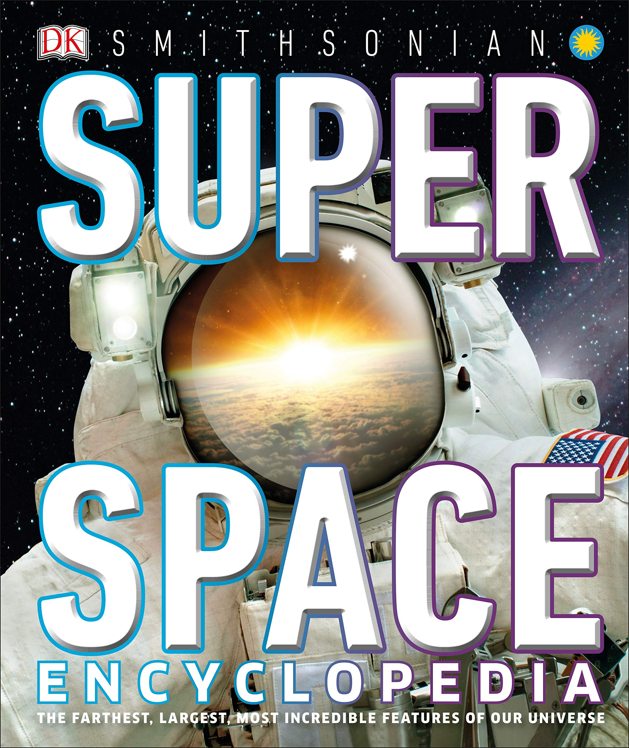 Super Space Encyclopedia  The Furthest Largest Most Spectacular Features Of Our Universe