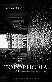 Topophobia: A Phenomenology of Anxiety