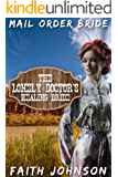 Mail Order Bride: The Lonely Doctor's Healing Bride: (Clean and Wholesome Western Historical Romance) (Busy Brides of the West Series Book 1)