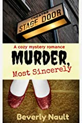 Murder, Most Sincerely: A Romantic Backstage Mystery Kindle Edition