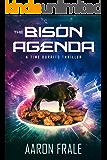The Bison Agenda: A Time Burrito Thriller