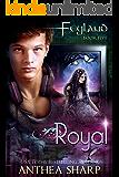 Royal: Feyland Book 5 (Feyguard 2)