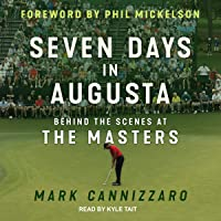 Image for Seven Days in Augusta: Behind the Scenes at the Masters