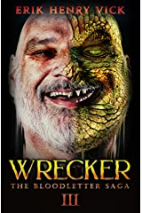 Wrecker: A Horror Novel (The Bloodletter Saga Book 3) Kindle Edition