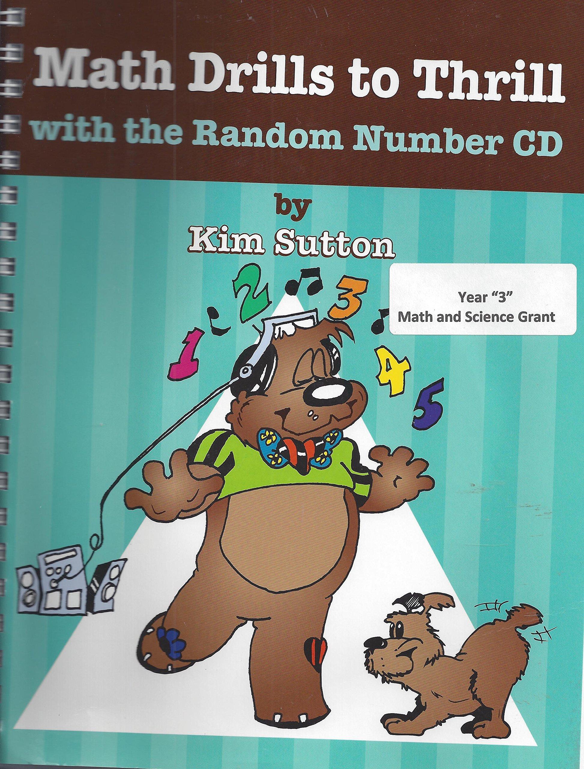 Math Drills to Thrill with Random Number CD: Kim Sutton ...