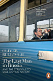 The Last Man in Russia: And The Struggle To Save A Dying Nation