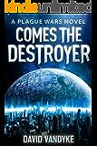 Comes The Destroyer: Alien Invasion #5 (Plague Wars Series Book 10)