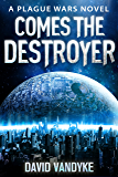 Comes The Destroyer: Alien Invasion #5 (Plague Wars Series Book 10)