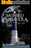 Haunted Pensacola (Haunted America)
