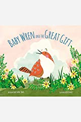 Baby Wren and the Great Gift Kindle Edition
