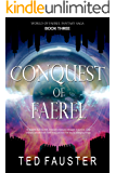Conquest of Faerel: Contemporary Fantasy (World of Faerel Book 3)