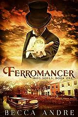 Ferromancer: Iron Souls, Book One Kindle Edition