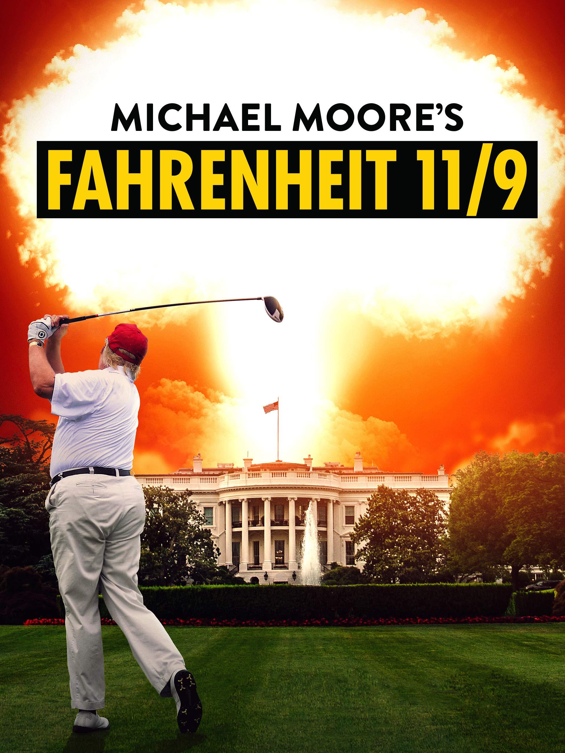 Watch Fahrenheit 11 9 Prime Video