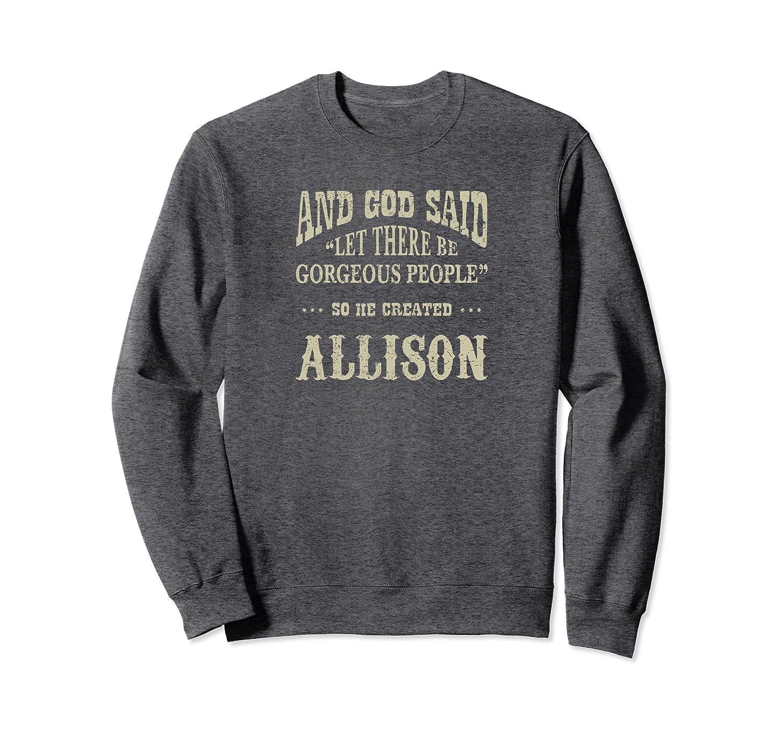 Personalized Sweatshirt Birthday Gift For Allison Shirt-fa