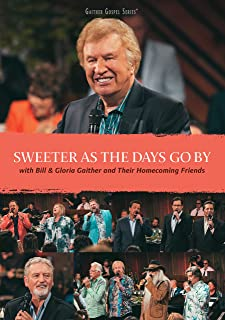 Sweeter As the Days Go By  sc 1 st  Amazon.com & Amazon.com: Bill u0026 Gloria Gaither: Tent Revival Homecoming: Bill ...