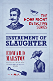 Instrument of Slaughter (Home Front Detective series Book 2)