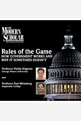 The Modern Scholar: Rules of the Game: How Government Works and Why It Sometimes Doesn't Audible Audiobook