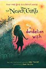 Never Girls #3: A Dandelion Wish (Disney: The Never Girls) Kindle Edition
