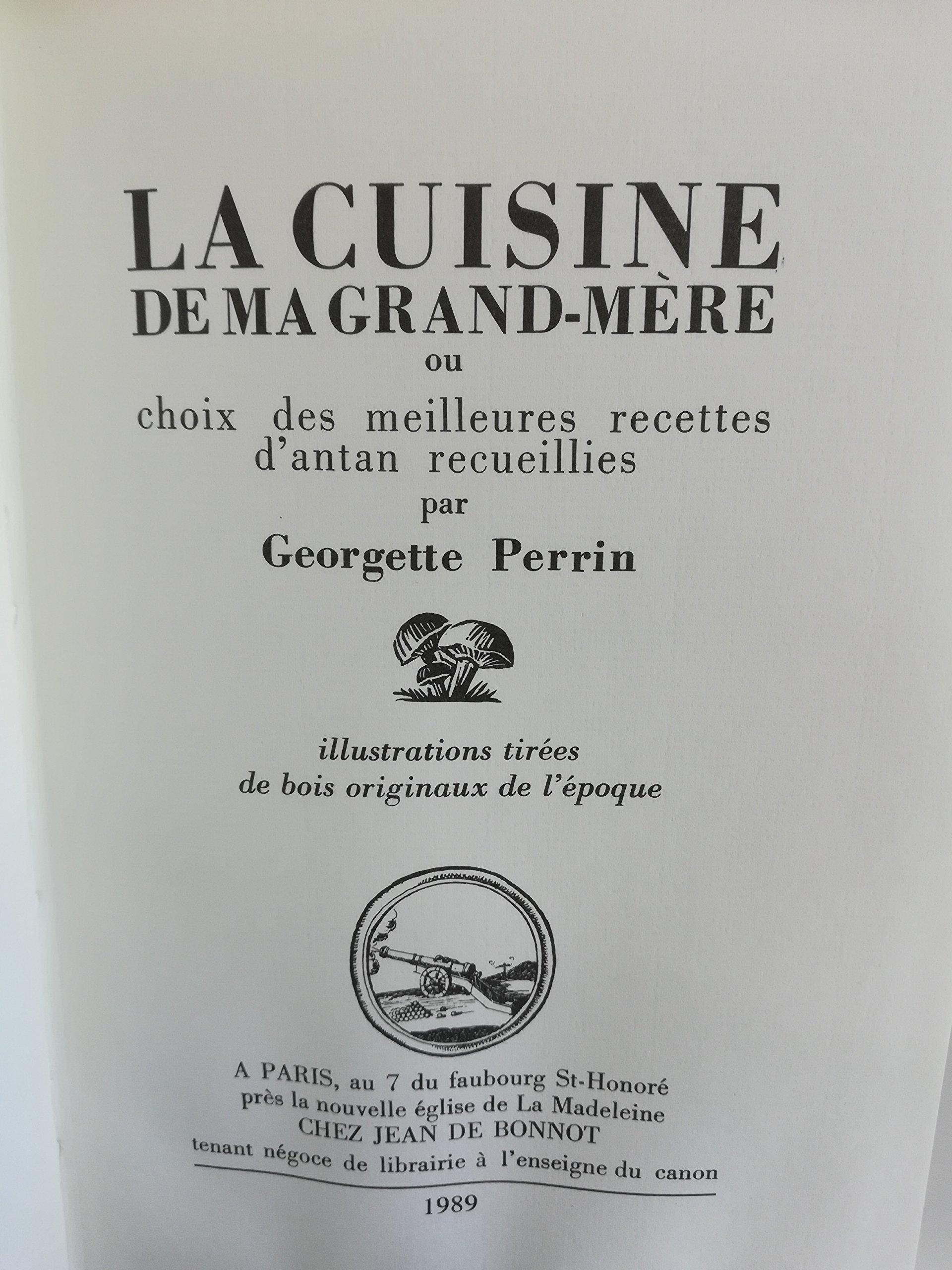 LA CUISINE DE MA GRAND MERE OU CHOIX DES MEILLEURES RECETTES D ...