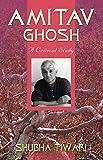 Amitav Ghosh a Critical Study