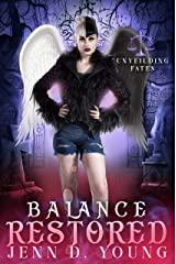 Balance Restored: Unyielding Fates Book Three (Unyielding Fates Trilogy 4) Kindle Edition