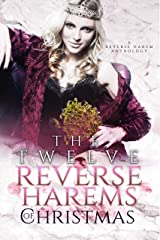 The Twelve Reverse Harems of Christmas Kindle Edition