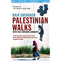 Palestinian Walks: Notes on a Vanishing Landscape