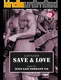 """Save & Love: (K)Ein ganz normaler Tag (""""Save & Love""""-Serie Episode 3)"""
