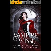 The Vampire Wish (Dark World: The Vampire Wish Book 1)