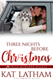 Three Nights before Christmas (Wild Montana Nights Book 3)