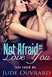 Not Afraid to Love You (Ink Series - Spin Off Book 1)