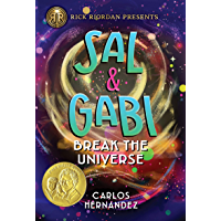 Sal and Gabi Break the Universe (Sal and Gabi Novel, A Book 1)