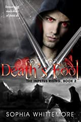 Death's Fool (The Impetus Rising Book 2) Kindle Edition