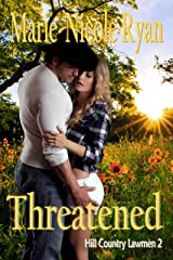 Threatened (Hill Country Lawmen Book 2) Kindle Edition