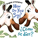 How Do You Say? / ¿Cómo Se Dice? (Spanish Edition)