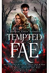 Tempted by Fae: A Midnight Coven Anthology Kindle Edition