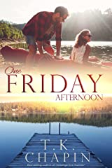 One Friday Afternoon: Inspirational Romance (A Contemporary Christian Fiction Romance) (Diamond Lake Series Book 2) Kindle Edition
