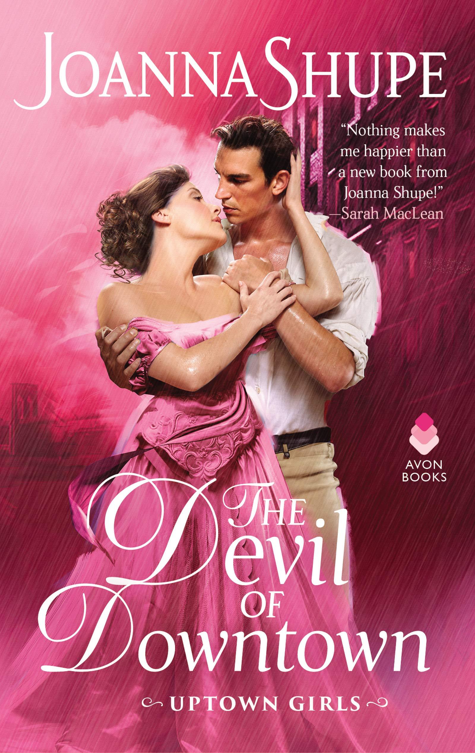 Making love with the devil hurts Amazon Com The Devil Of Downtown Uptown Girls Uptown Girls 3 9780062906854 Shupe Joanna Books